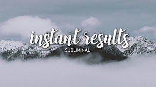 Instant Results Subliminal | yang fana affirmations