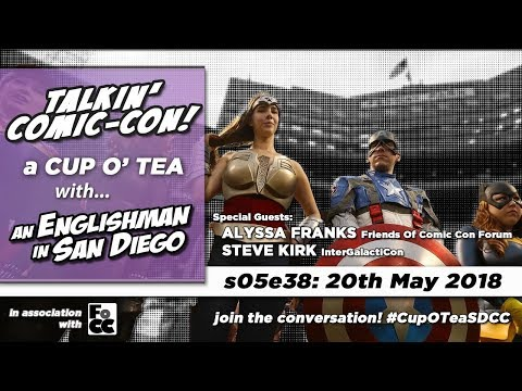 Talkin' Comic-Con: A Cup O' Tea with An Englishman In San Diego s05e38 (20th May 2018)