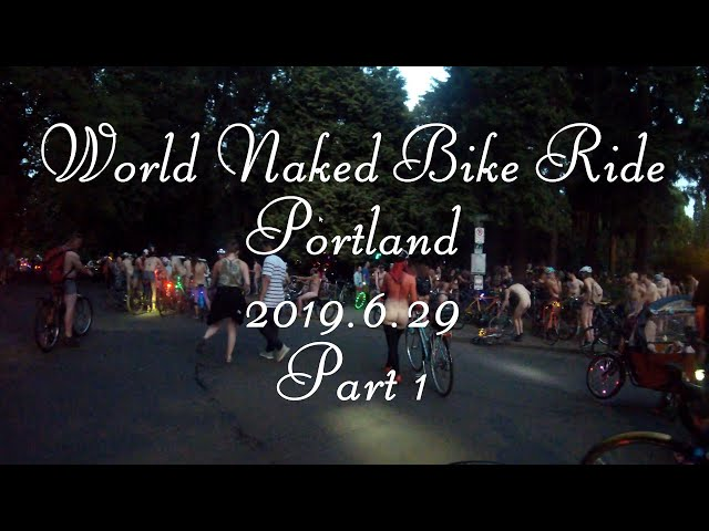 World Naked Bike Ride (WNBR) 2019 Portland Part1