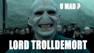Repeat youtube video Lord Trolldemort : Trololodemort