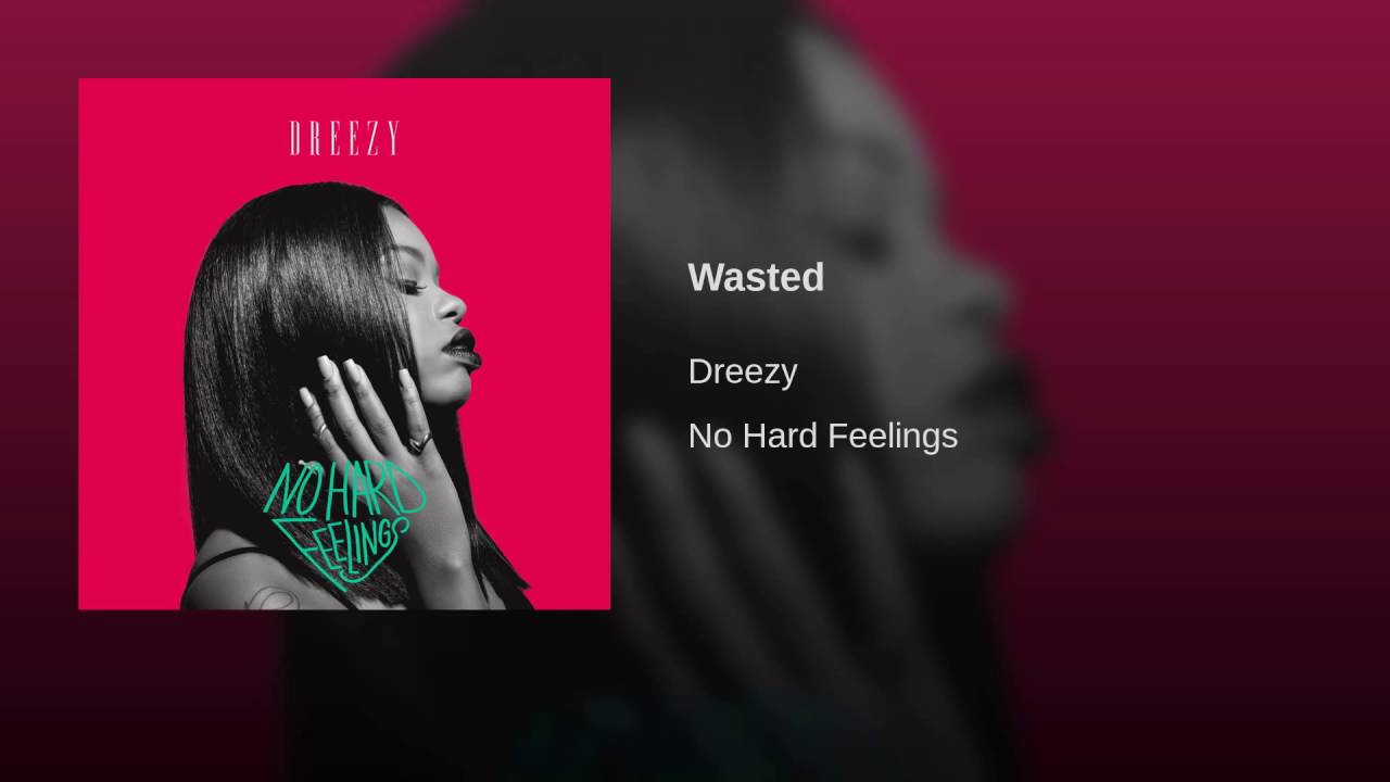 Image result for dreezy wasted