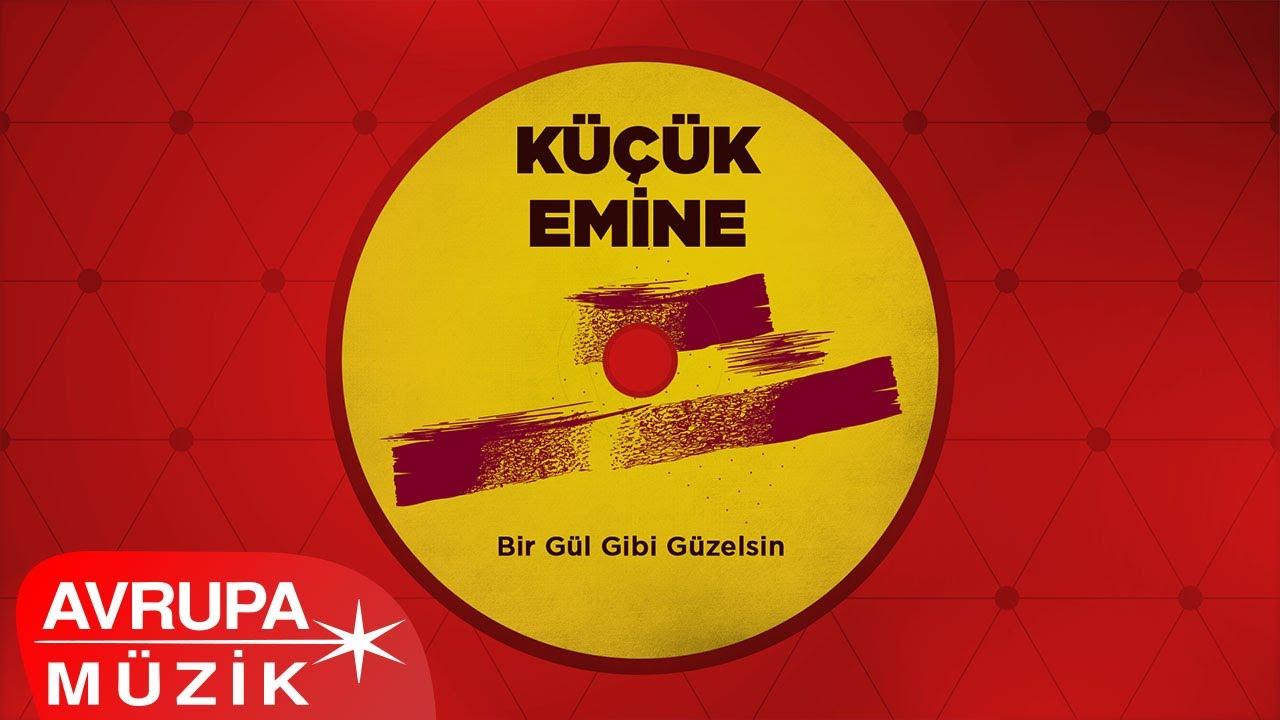 DOWNLOAD Küçük Emine – Bir Gül Gibi Güzelsin (Official Audio) Mp3 song