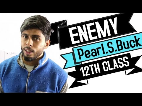 The Enemy by Pearl S Buck - 12th Class English Hindi Explanation