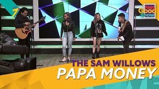 Papa Money - The Sam Willows   Feel Good Show 2018