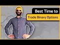 best time to trade binary options -IQ trading