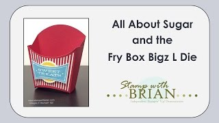 All About Sugar & the Fry Box Bigz L Die