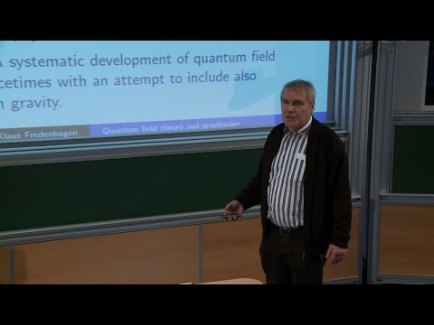 Klaus Fredenhagen - Quantum Field Theory and Gravitation