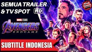 AVENGERS ENDGAME: Semua Trailer & TV Spot | Subtitle Indonesia