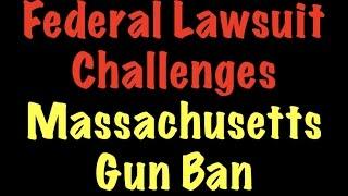 Federal Lawsuit Challenges Massachusetts Gun Ban