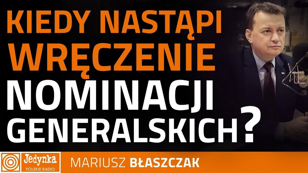 Mariusz Błaszczak: termin wręczenia nominacji generalskich zależy od prezydenta