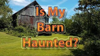 Baixar Is My Barn Haunted? Ghost? Paranormal? Voices?
