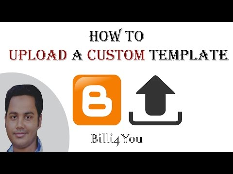 How To Upload A Custom Template In Blogger Blog -  Step By Step Tutorial  3 - 2014 Hindi/Urdu
