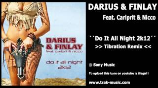 Darius & Finlay Feat. Carlprit & Nicco - Do It All Night 2k12 (Tibration Remix)