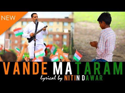 VANDE MATARAM   Independence Day Songs   Hindi Patriotic Songs   #HappyIndependenceDay   Nitin Dawar