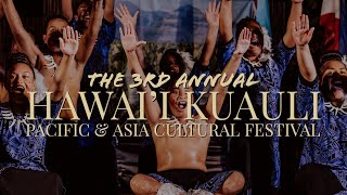 The 3rd Annual Hawai'i Kuauli Pacific & Asia Cultural Festival