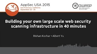 Building your own large scale web security scanning infrastructure in 40 minutes - AppSecUSA 2015