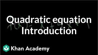 Introduction to the quadratic equation | Quadratic equations | Algebra I | Khan Academy