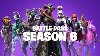 BATTLE PASS SEASON 6 FORTNITE