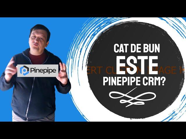 Cat de bun este PinePipe CRM