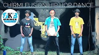 CHIRMI FUSiON Hip Hop DaNce Video n||SKB Dance CReW Presents....CHOREOGRAPHY.. AKASH || ØSMBOY RAJAN