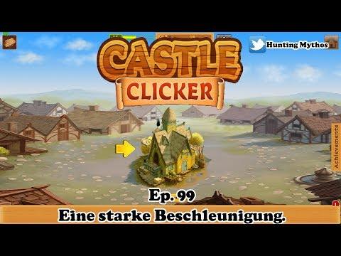 Castle Clicker Ep. 99: Eine starke Beschleunigung.