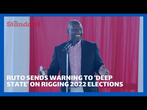 Dp Ruto sends warning to deep state on rigging 2022 elections, asks Kenyans to stay firm