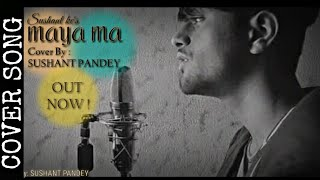Maya Ma Cover By SUSHANT PANDEY SUSHANT KC.mp3