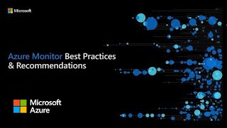 Azure Monitor best practices and recommendations | Azure Monitor Virtual Series