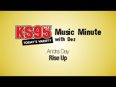 Andra Day - Rise Up [KS95 Music Minute with Dez]