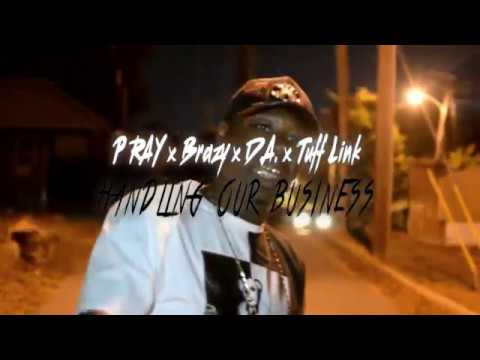 P Ray Brazy D.A. Tuff Link - Handling Business (shot by @2tight__)