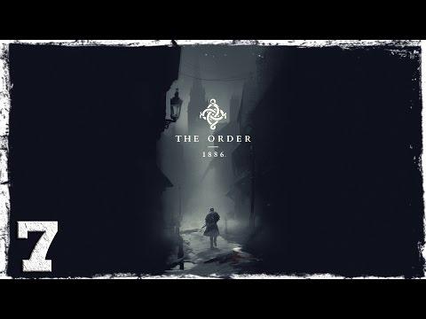Смотреть прохождение игры [PS4] The Order: 1886. #7: Среди руин и пепла.