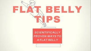 Flat Belly Tips - Scientifically Proven Ways To A   Flat Belly