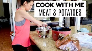 MEAT & POTATOES  || COOK WITH ME 2018