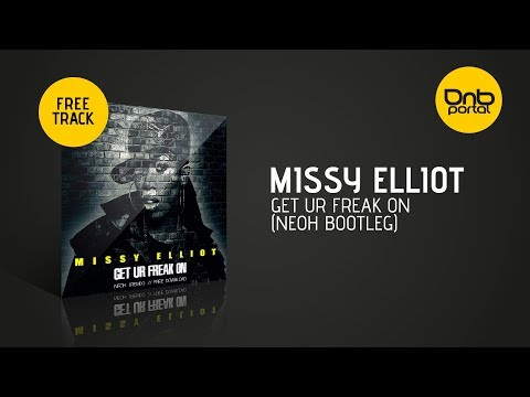 Missy Elliot - Get Ur Freak On (NEOH Bootleg) [Free]