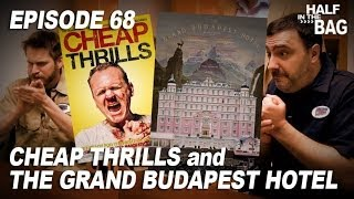 Half in the Bag Episode 68: Cheap Thrills and The Grand Budapest Hotel