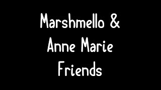 Marshmello & Anne-Marie - Friends Lyrics * FRIENDZONE ANTHEM*