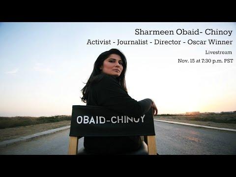 Sharmeen Obaid-Chinoy: Activist, Journalist, Director, Oscar Winner