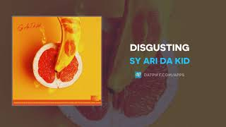 Sy Ari Da Kid - Disgusting (AUDIO)
