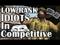 LOW RANK IDIOTS IN COMPETITIVE - Counter-Strike Funny moments ( CS:GO Funny Moments )