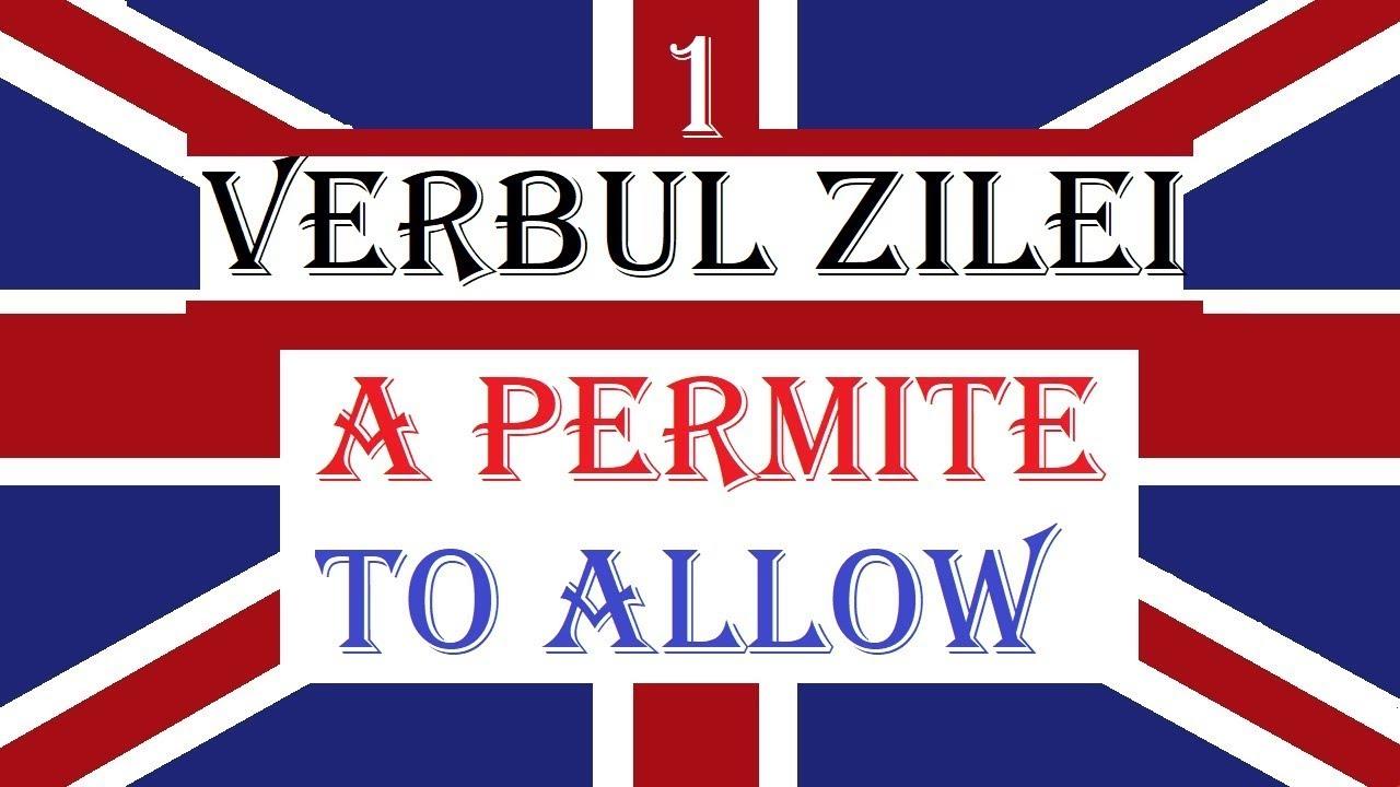 Invata engleza | VERBUL ZILEI 1 | A permite - TO ALLOW