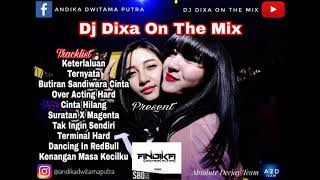 Dj Keterlaluan Vs Ternyata Remix Hits Kekinian I Mixed By Dj Dixa On The Mix