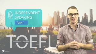 Master TOEFL Independent Speaking Task 1