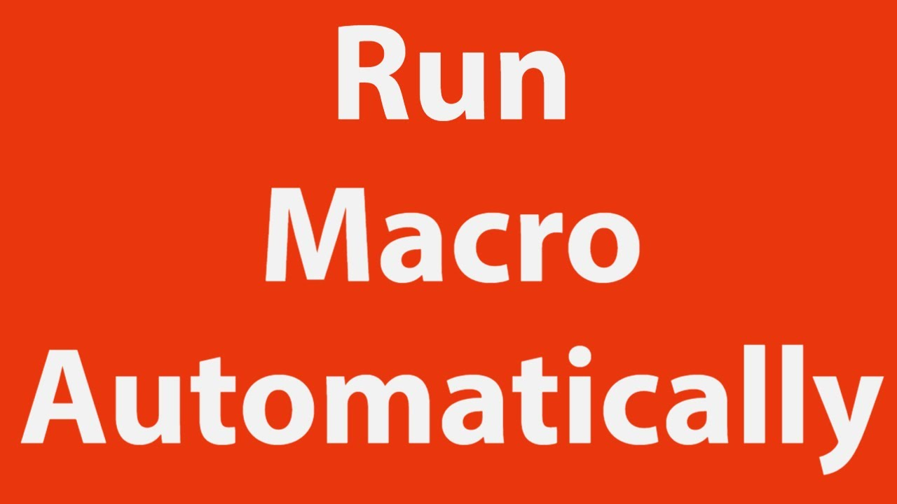 Run Macro Automatically without Opening Excel File