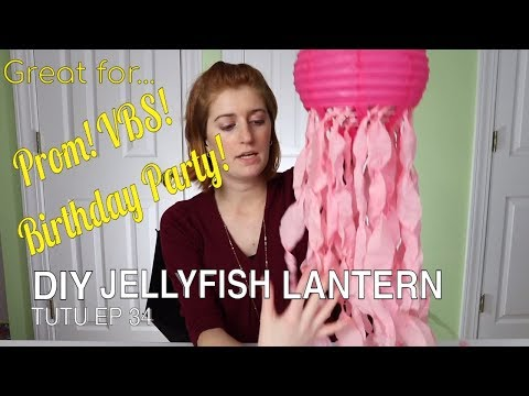 DIY Jellyfish Lantern Decorations - Great for Prom, VBS, or Birthday Party! | TuTu Ep 34