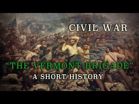 "Civil War - Union Army ""The Vermont Brigade"" - A Short History"