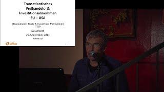 Roland Süß, attac, Transatlantisches Freihandels- & Investitionsabkommen EU - USA, TTIP, 29.09.2013