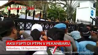 Kasi Demonstrasi Oleh FSPTI Di PTPN V Pekambaru
