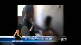 Desarticulan presunta banda de pornografía infantil en El Oro