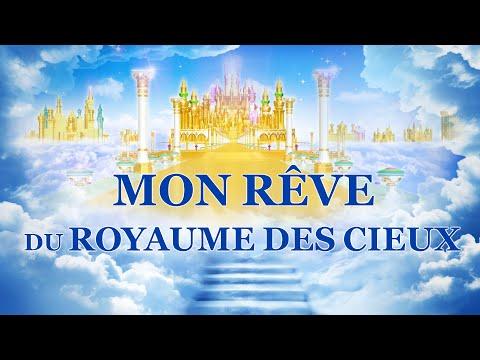 Le royaume de Dieu   Film chrétien « Mon rêve du royaume des cieux »    L'Évangile du royaume