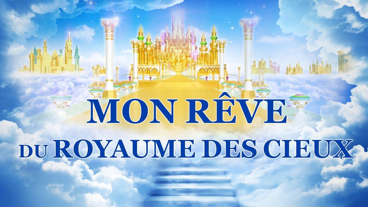 Film chrétien complet en français « Mon rêve du royaume des cieux »